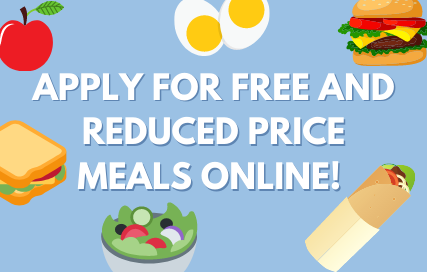 Apply for free and reduced price meals online!