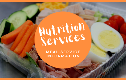Nutrition Services. Meal Service Information.
