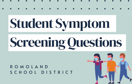 Student Symptom Screening Questions. Romoland School District.