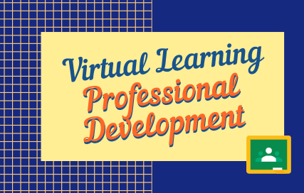 Virtual Learning Professional Development