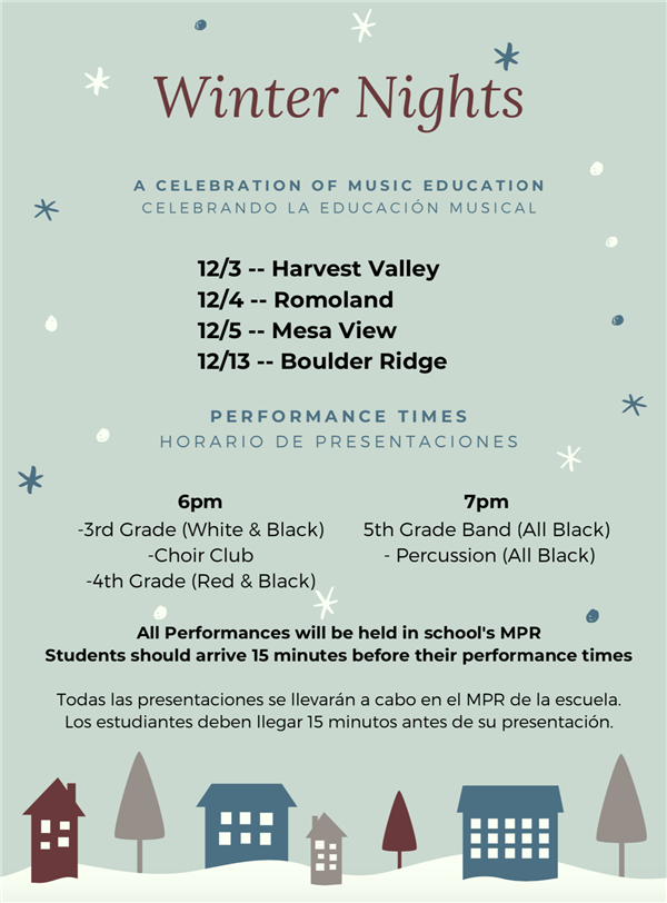 Winter Nights Music Showcase. 12/3 Harvest Valley. 12/4 Romoland. 12/5 Mesa View. 12/13 Boulder Ridge. Performance Times 6pm